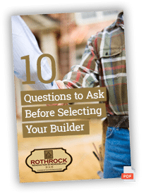 10 Questions to Ask Before Selecting Your Contractor or Builder